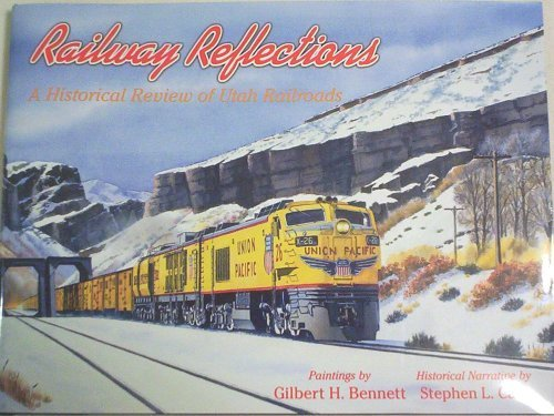 Railway Reflections (A Historical Review of Utah Railroads) ()