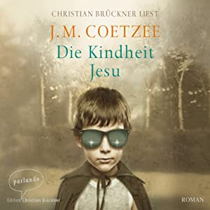 Die Kindheit Jesu Hörbuch