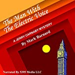 The Man with the Electric Voice: Carnaby of Scotland Yard, Book 1 | Mark Barnard