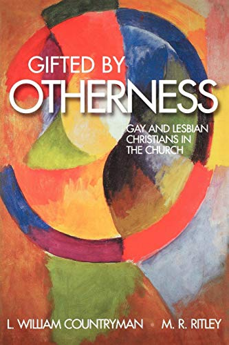 Gifted by Otherness: Gay and Lesbian Christians in the Church