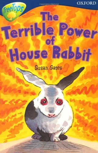 Read Online Oxford Reading Tree: Level 14: Treetops More Stories A: The Terrible Power of House Rabbit PDF