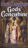 God's Concubine, Sara Douglass, 0765344432