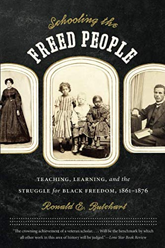 Schooling the Freed People: Teaching, Learning, and the Struggle for Black Freedom, 1861-1876