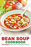 Best Martha Stephenson Easy Cookbooks - Bean Soup Cookbook: Easy & Delicious Bean Soup Review