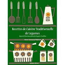 Recettes de Cuisine Traditionnelle de Légumes (Les recettes d'Auguste Escoffier t. 25) (French Edition)