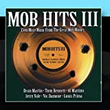 Mob Hits III: Even More Music From The Great Mob Movies