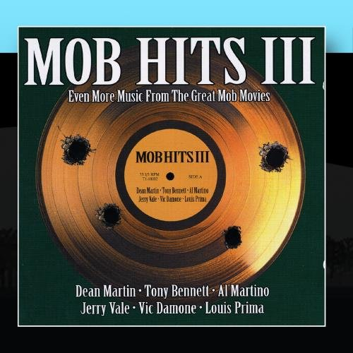 Jerry Vale - Mob Hits Iii Even More Music From The Great Mob Movies - Zortam Music