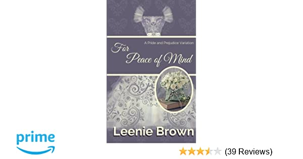 Amazon For Peace Of Mind A Pride And Prejudice Variation