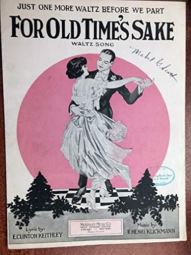 Music Part Writing - JUST ONE MORE WALTZ BEFORE WE PART FOR OLD TIME'S SAKE (1923 F Henri Klickmann SHEET MUSIC) good condition writing on cover priced accordingly
