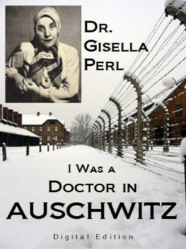 Amazon i was a doctor in auschwitz ebook gisella perl i was a doctor in auschwitz by perl gisella fandeluxe Choice Image