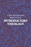 Introductory Theology, Alszeghy, Zoltan and Flick, Maurizio, 0722044178