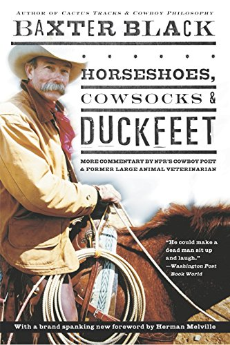 Horseshoes, Cowsocks & Duckfeet: More Commentary by NPR's Cowboy Poet & Former Large Animal Veterinarian by Three Rivers Press