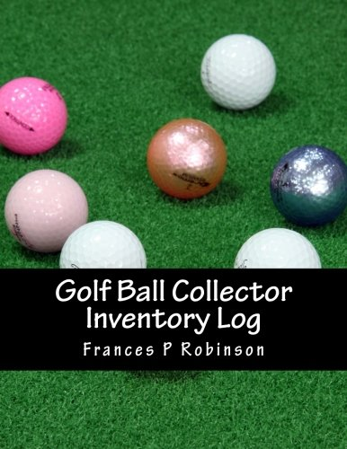 Golf Ball Collector Inventory Log: Keep track of your collectible Golf Balls in the Golf Ball Collector Inventory Log. Save up to 1000 items in one convenient - Items Collectors Golf