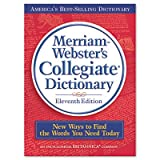 Merriam Webster Collegiate Dictionary, 11th Edition