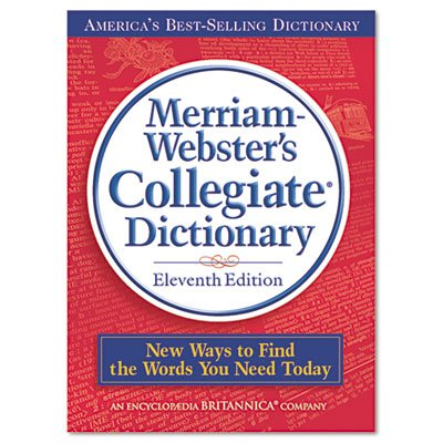 Merriam Webster Collegiate Dictionary, 11th Edition by Merriam Webster