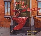 Jazzy Miz Mozetta, Brenda C. Roberts, 0374336741