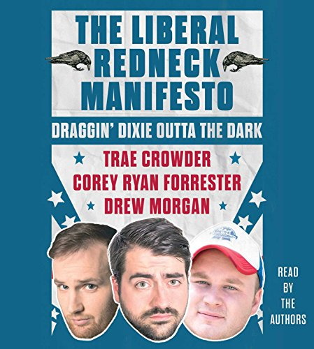 The Liberal Redneck Manifesto: Draggin' Dixie Outta the Dark (Jeff Foxworthy And Larry The Cable Guy Reviews)