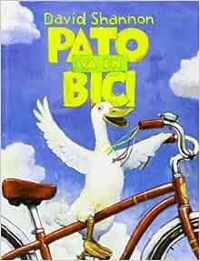 Pato va en bici (Spanish Edition): David Shannon, Elodie Bourgeois