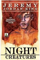 Night Creatures (Immortal Testimony Novels) by Jeremy Jordan King (2013-12-10) Paperback