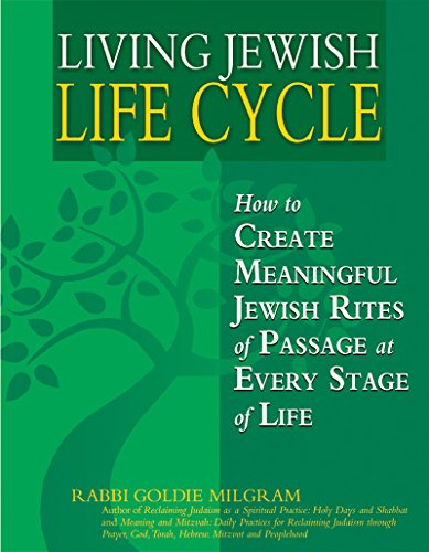 Living Jewish Life Cycle: How to Create Meaningful Jewish Rites of Passage at Every Stage of Life