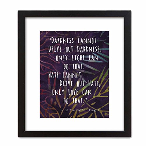 """Colorful Batik Pattern Wall Art Print ~ MARTIN LUTHER KING Famous Quote: 'Darkness Cannot Drive out Darkness...' (8""""×10"""" w/ Black Frame)"""