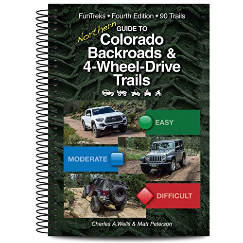 (Guide to Northern Colorado Backroads & 4-Wheel-Drive Trails, 4th Edition (Funtreks Guidebooks))