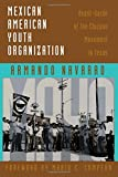 img - for Mexican American Youth Organization: Avant-Garde of the Chicano Movement in Texas book / textbook / text book