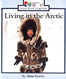 Living in the Arctic (Rookie Read-About Geography (Paperback))