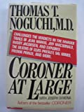 Coroner at Large, Noguchi, Thomas T., 0671544624