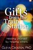 Gifts from the Train Station, Glenn Croston, 061572258X