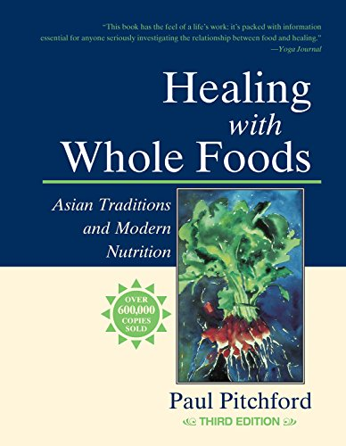 Healing With Whole Foods: Asian Traditions and Modern Nutrition (3rd (Asian Diet)
