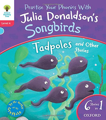 Oxford Reading Tree Songbirds: Level 4: Tadpoles and Other Stories (Songbirds (Tadpoles Birds)