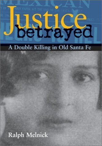Justice Betrayed: A Double Killing in Old Santa Fe Hardcover August 23, - New Mexico Santa Fe Shopping In