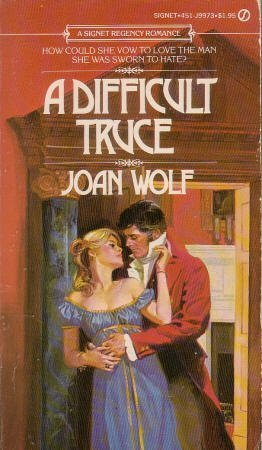 A Difficult Truce, by Joan Wolf