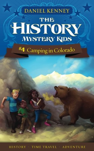 The History Mystery Kids 4: Camping In Colorado (Volume 4)