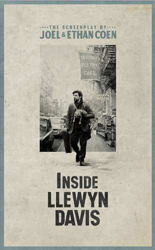By Joel Coen Inside Llewyn Davis: The Illustrated Screenplay with Lyrics Introduction by Elijah Wald and a conver (1st First Edition) [Paperback]