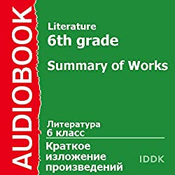 Literature for 6th Grade: Summary of Works [Russian Edition]
