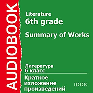 Literature for 6th Grade: Summary of Works [Russian Edition] Hörbuch