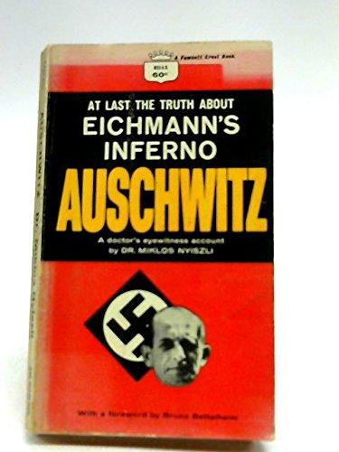 At Last the Truth About Eichmann's Inferno Auschwitz