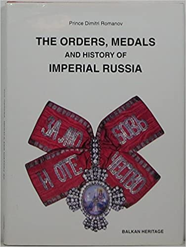 Download online The Orders, Medals and History of Imperial Russia PDF, azw (Kindle)