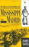 Mississippi to Madrid : Memoir of a Black American in the Abraham Lincoln Brigade, Yates, James, 0940880202