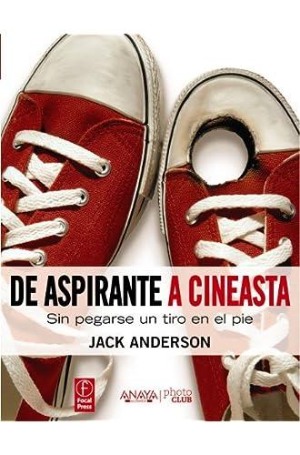 De Aspirante A Cineasta: Sin Pegarse Un Tiro En El Pie