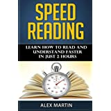Speed Reading: Learn How to Read and Understand Faster in Just 2 Hours