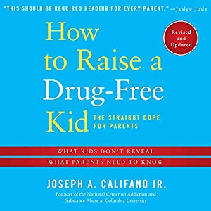 How to Raise a Drug-free Kid Audiobook