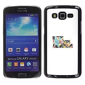 A-type Arte & diseño plástico duro Fundas Cover Cubre Hard Case Cover para Samsung Galaxy Grand 2 (Pitidos y bloops)