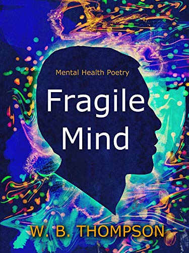 FRAGILE MIND: Mental Health Poetry by [Thompson, Wesley]