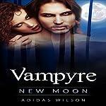 Vampyre: New Moon, Book 1   Adidas Wilson