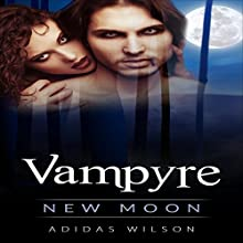 Vampyre: New Moon, Book 1 Audiobook by Adidas Wilson Narrated by John Freyer