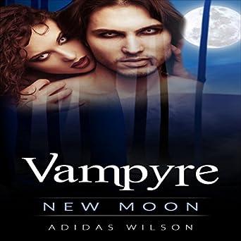 ff6ec67969fcd Amazon.com: Vampyre: New Moon, Book 1 (Audible Audio Edition ...