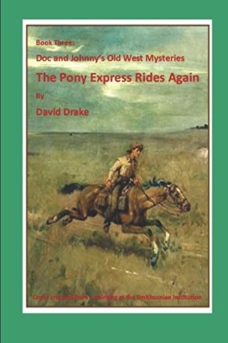 (The Pony Express Rides Again (The Doc and Johnny Old West Mysteries))